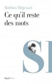"""Couverture du livre """"Ce qu'ill reste des mots"""" de Matthieu Mégevand"""