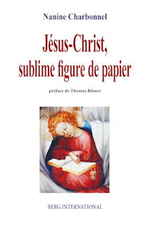 Nanine CHARBONNEL, Jésus-Christ, sublime figure de papier,